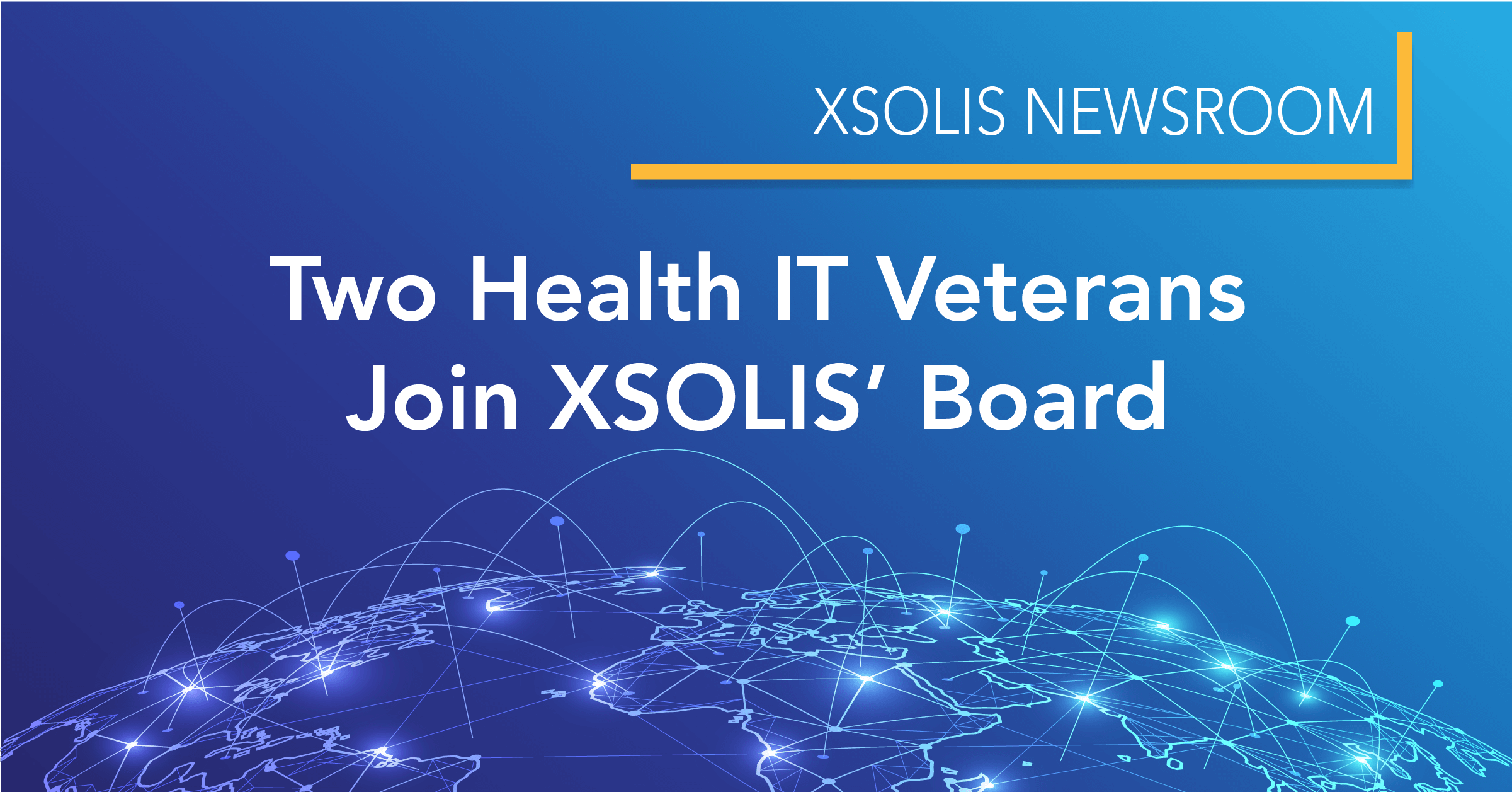 Two Health IT Veterans Join XSOLIS' Board
