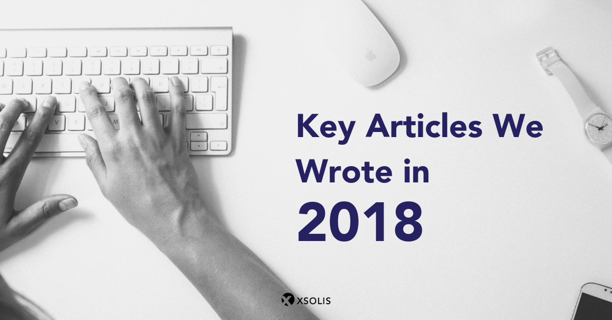 Key Articles We Wrote in 2018