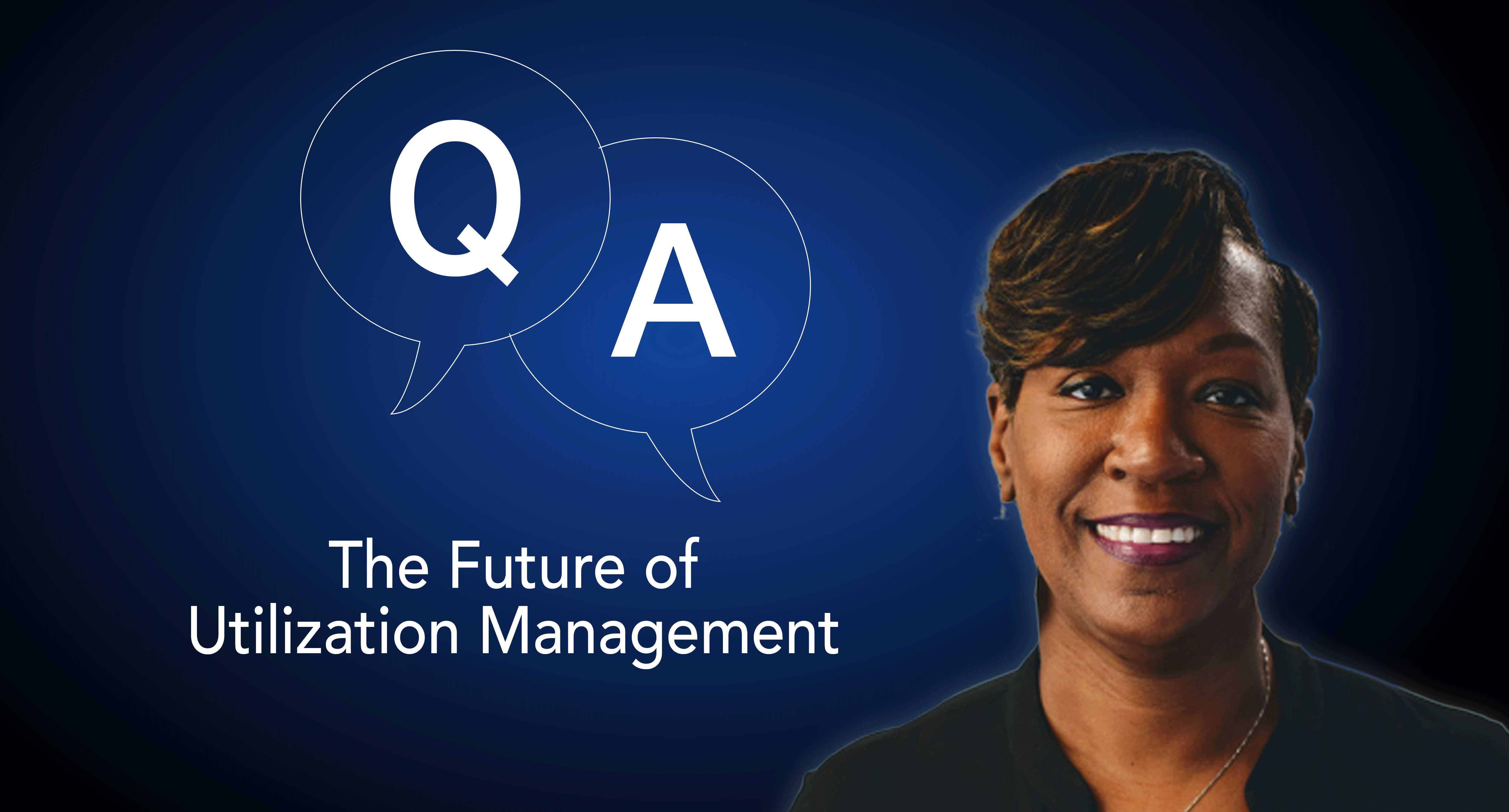 The Future of Utilization Management – Q&A with Michelle Wyatt