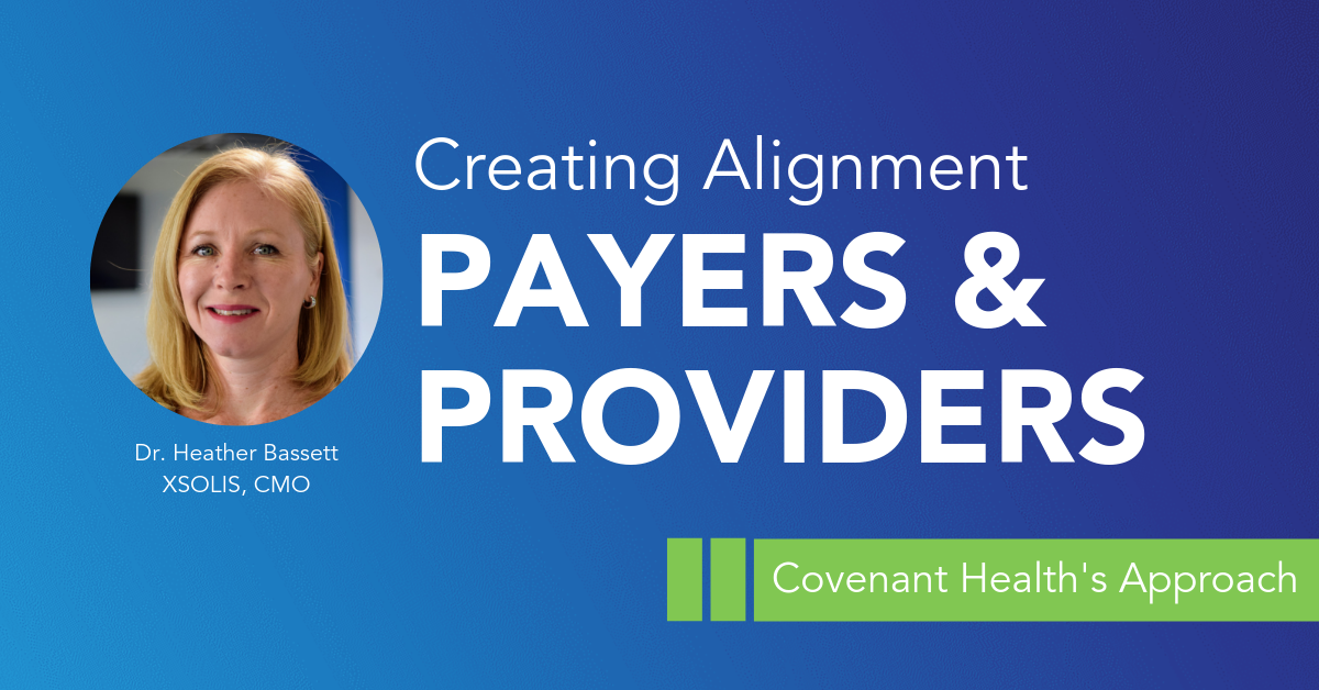 Payers and Providers: Creating Alignment at Covenant Health