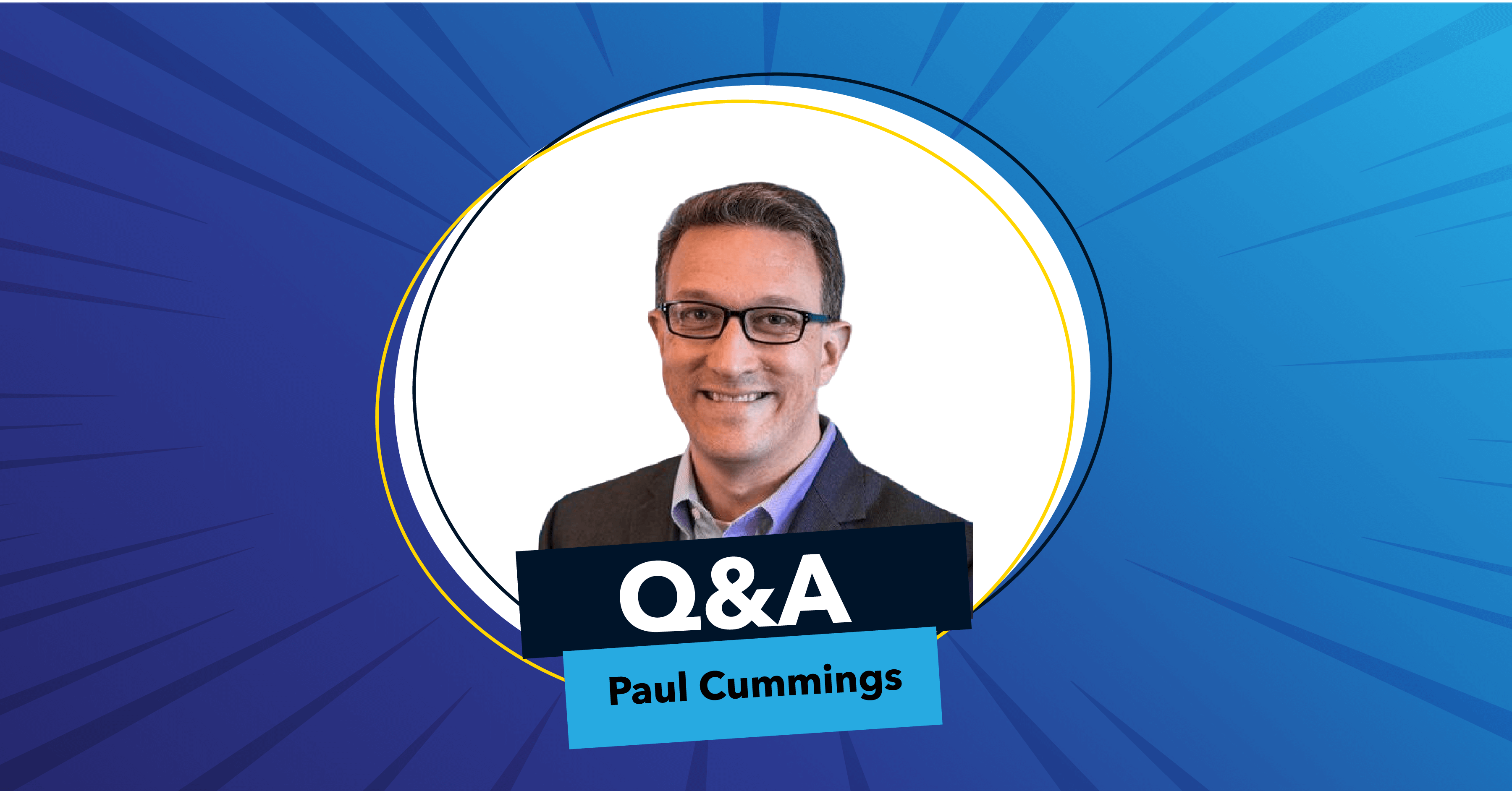 Is This Product a Good Fit? Q&A with Paul Cummings