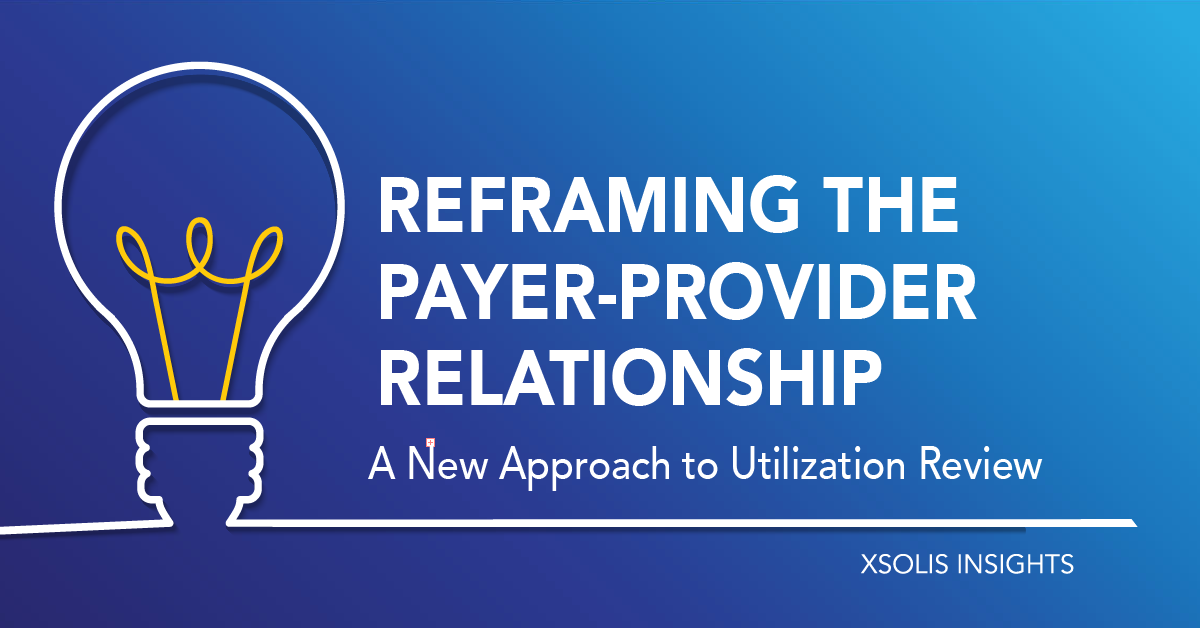 Reframing the Payer-Provider Relationship